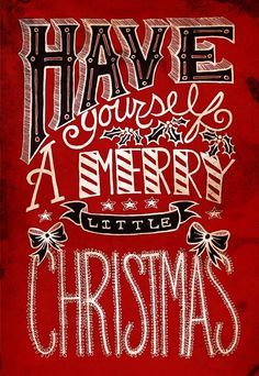 Have Yourself A Merry Little Christmas Pictures Photos