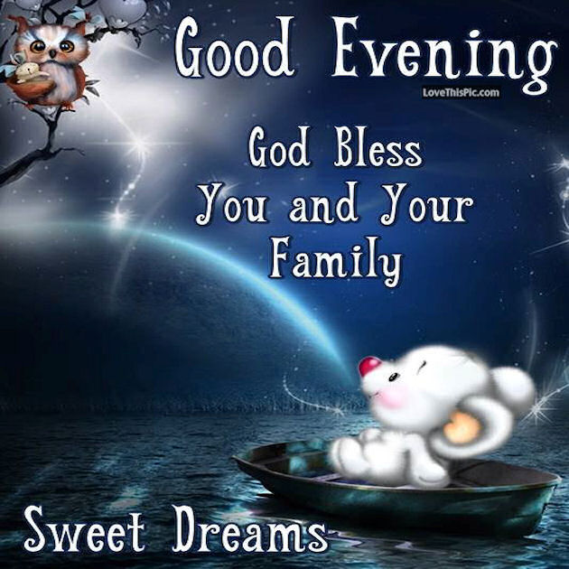 Good Evening God Bless You And Your Family Pictures Photos And Images For Facebook Tumblr