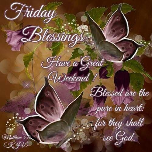 Morning Blessings Weekend Friday Quotes Good