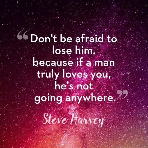 Don't Be Afraid To Lose Him Pictures, Photos, and Images for Facebook, Tumblr, Pinterest, and Twitter