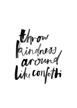 Throw Kindness Around Like Confetti Pictures, Photos, and