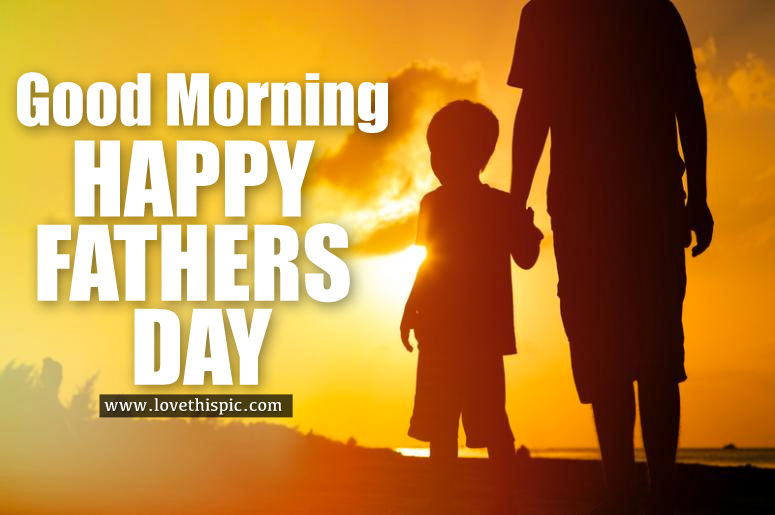 Good Morning Happy Fathers Day Pictures Photos And