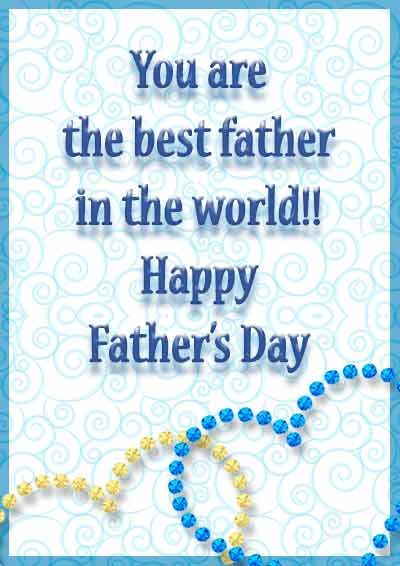 You Are The Best Father In The World Happy Fathers Day