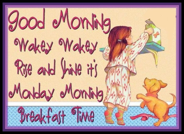 Good Morning Wakey Wakey Rise And Shine Pictures Photos