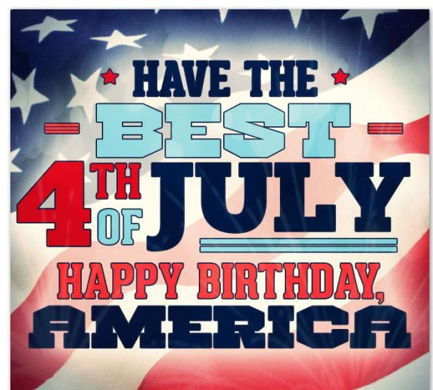 Have The Best 4th Of July Happy Birthday America Pictures