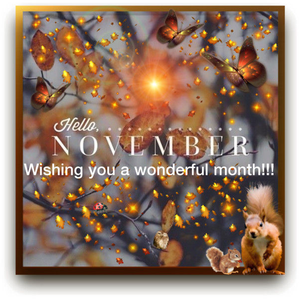 Hello November Wishing You A Wonderful Month Pictures Photos And Images For Facebook