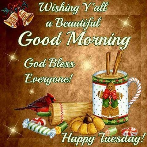 Wishing Yall A Beautiful Good Morning God Bless Everyone Happy Tuesday Pictures Photos And