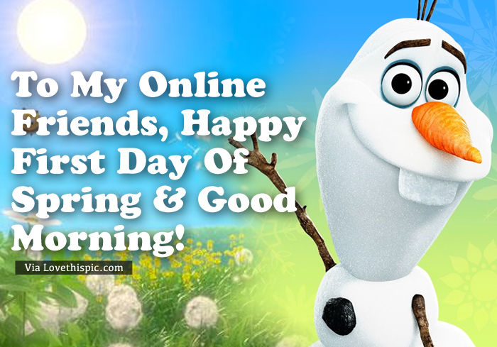 Olaf Online Friend Happy First Day Of Spring Wishes Pictures Photos And Images For Facebook