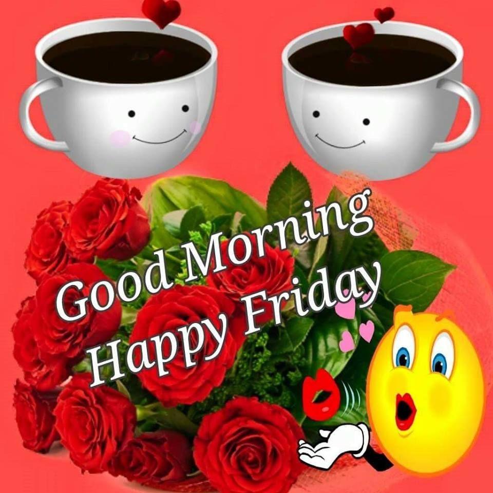 Good Morning Happy Friday Flowers Images Kayaflowerco