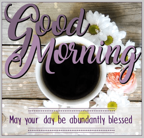 May Your Day Be Abundantly Blessed Good Morning Pictures