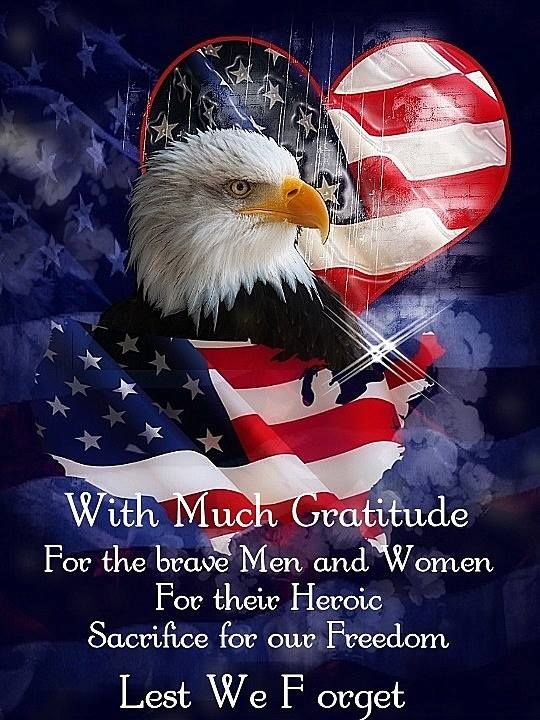 With Much Gratitude For The Brave Men And Women For Their Heroic Sacrifice For Our Freedom