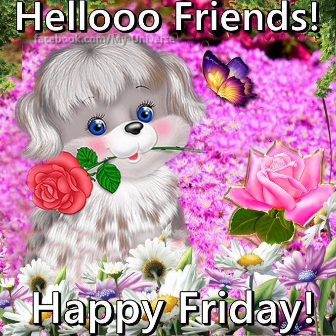 Hellooo Friends Happy Friday Pictures Photos And Images For Facebook Tumblr Pinterest And