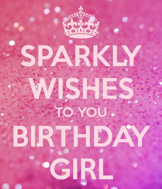 Sparkly Wishes To You Birthday Girl Pictures. Photos. and Images for Facebook. Tumblr. Pinterest. and Twitter