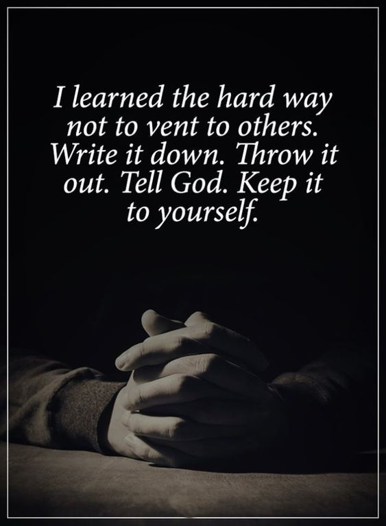 Encouraging Quotes Wallpaper I Learned The Hard Way Not To Vent To Others Pictures