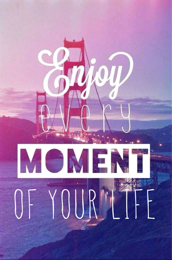Image result for enjoy every minute