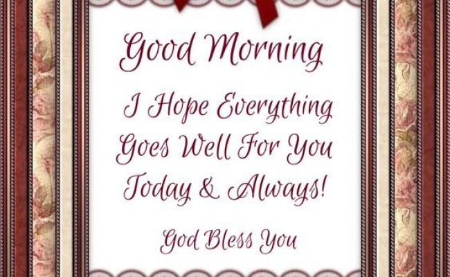 I Hope Everything Goes Well For You Today Always Pictures Photos And Images For Facebook