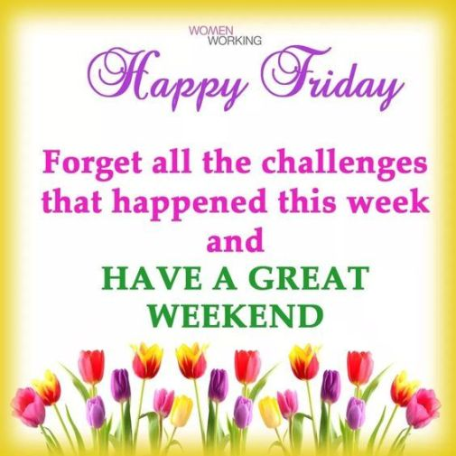 Forget The Challenges That Happened This Week And Have A Great Weekend Pictures, Photos, and Images for Facebook, Tumblr, Pinterest, and Twitter