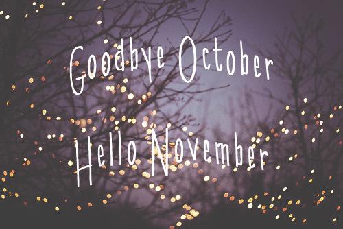 Goodbye October Hello November Quotes QuotesGram