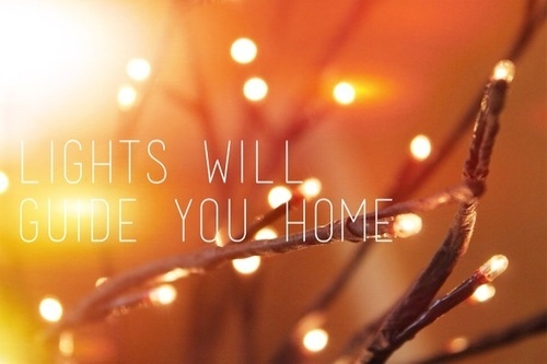 Dreamer Quotes Wallpaper Lights Will Guide You Home Pictures Photos And Images