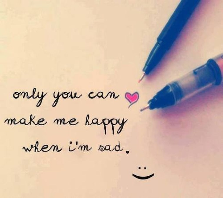 Only You Can Make Me Happy When Im Sad Pictures, Photos, and Images for  Facebook, Tumblr, Pinterest, and Twitter