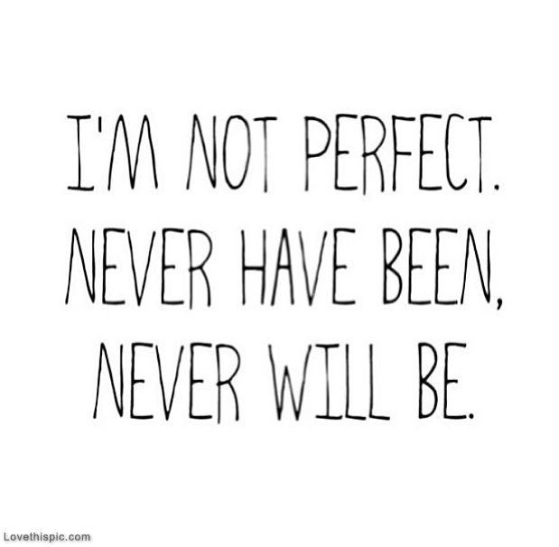 Im Not Perfect Pictures, Photos, and Images for Facebook