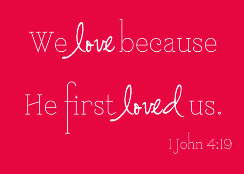 https://i0.wp.com/www.lovethispic.com/uploaded_images/61568-We-Love-Because-He-First-Loved-Us.jpg