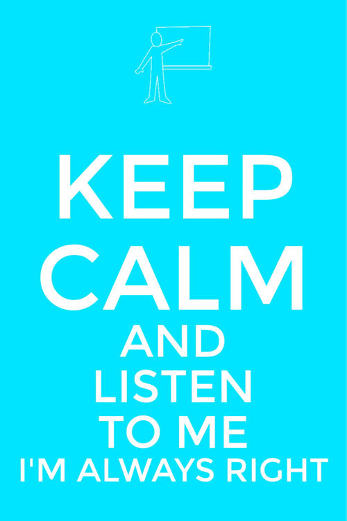 Teal Wallpaper With Quotes Keep Calm And Listen To Me Im Always Right Pictures