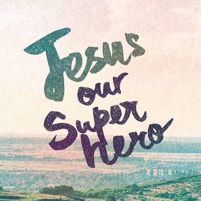jesus our super hero