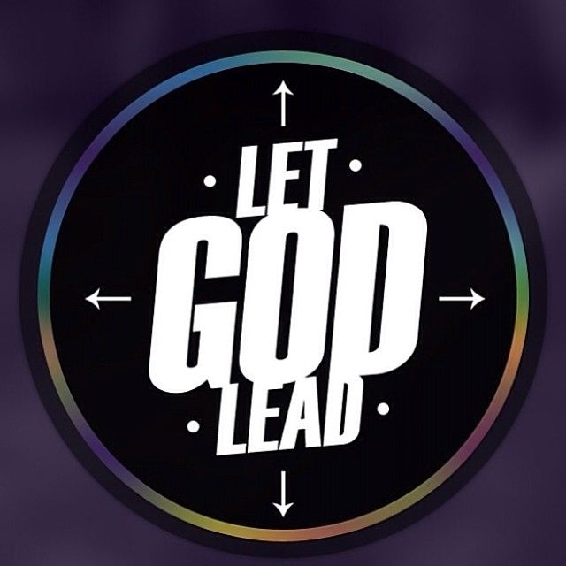 Let God Lead Pictures. Photos. and Images for Facebook. Tumblr. Pinterest. and Twitter