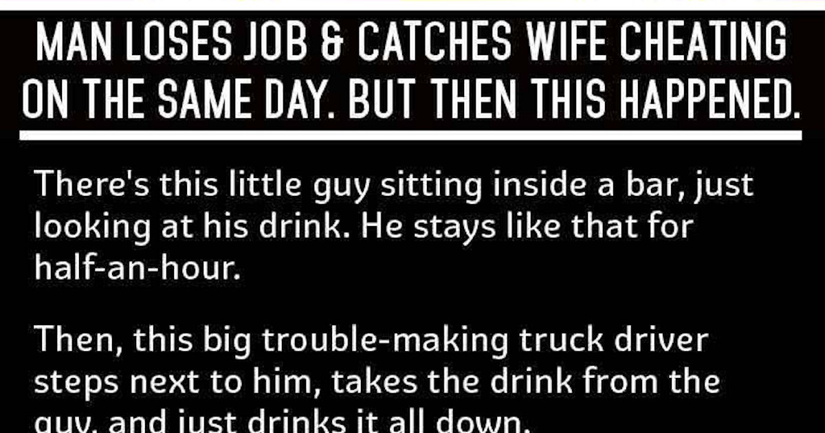 Man Loses Job And Catches Wife Cheating On The Same Day