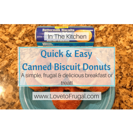 Quick, Frugal and Easy Canned Biscuit Donuts