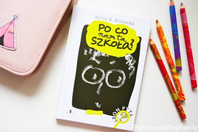 """""""Po co nam ta szkoła"""" Marta H. Milewska. Recenzja książki"""
