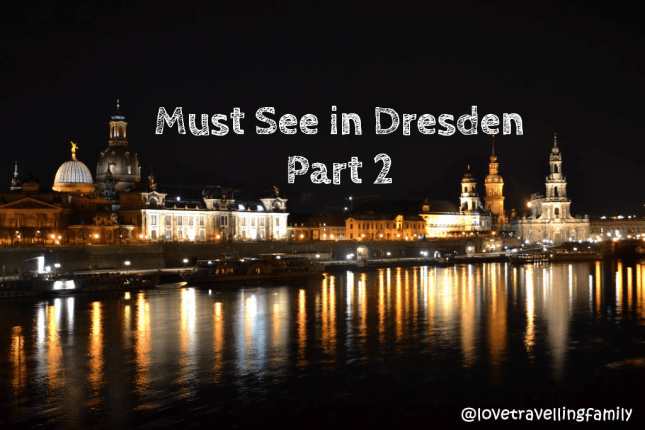 Must See In Dresden: Part 2