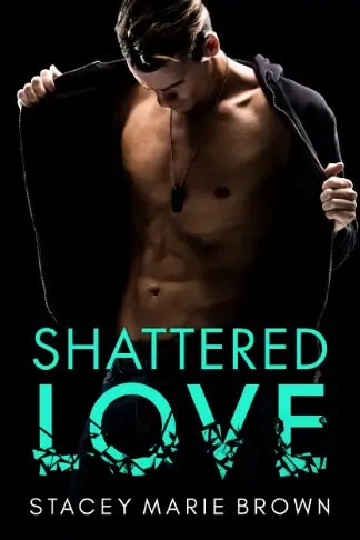 Stacey Marie Brown   Shattered Love
