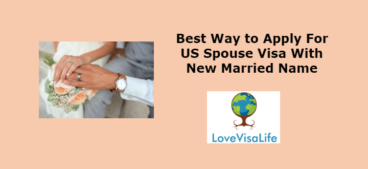 Best Way to Apply For US Spouse Visa With New Married Name