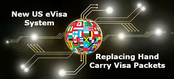 New US eVisa System Replacing Hand Carry Visa Packets