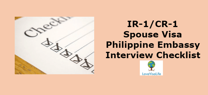 IR1 CR1 Spouse Visa Philippine Embassy Interview Checklist