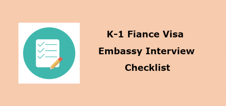 K1 Fiance Visa Embassy Interview Requirements Checklist