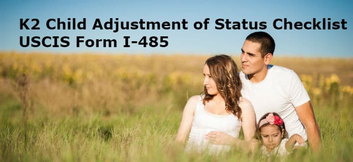 K2 Child Adjustment of Status Checklist USCIS Form I-485 - LoveVisaLife