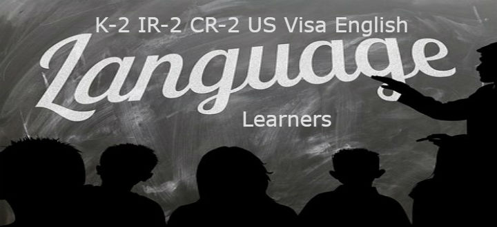 K2 IR2 CR2 Visa English Language Learner Immigrant School Children
