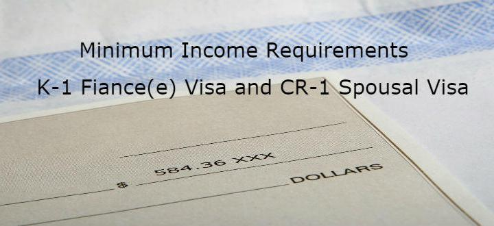 Minimum Income Requirement- K-1 Fiance(e) Visa and CR-1 Spousal Visa