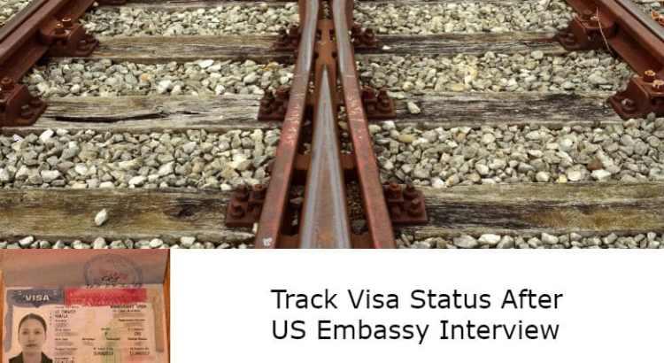 Track Visa Status After US Embassy Interview - LoveVisaLife