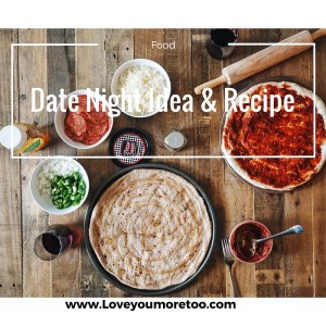 love you more too north dallas blogger plano lifestyle blogger foodie healthy date night pizza recipe trader joes Pinterest