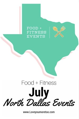 love you more too north dallas blogger plano lifestyle blogger july food fitness events in north dallas july food and fitness events in north dallas Pinterest