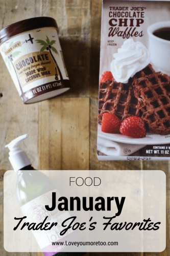 January Trader Joe's Favorites Dallas Food Blog Blogger Love You More Too