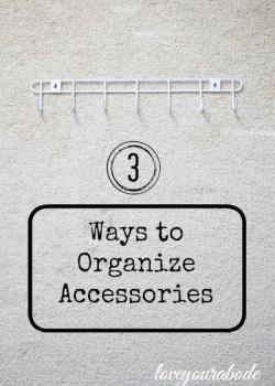 3 Ways to Organize Accessories