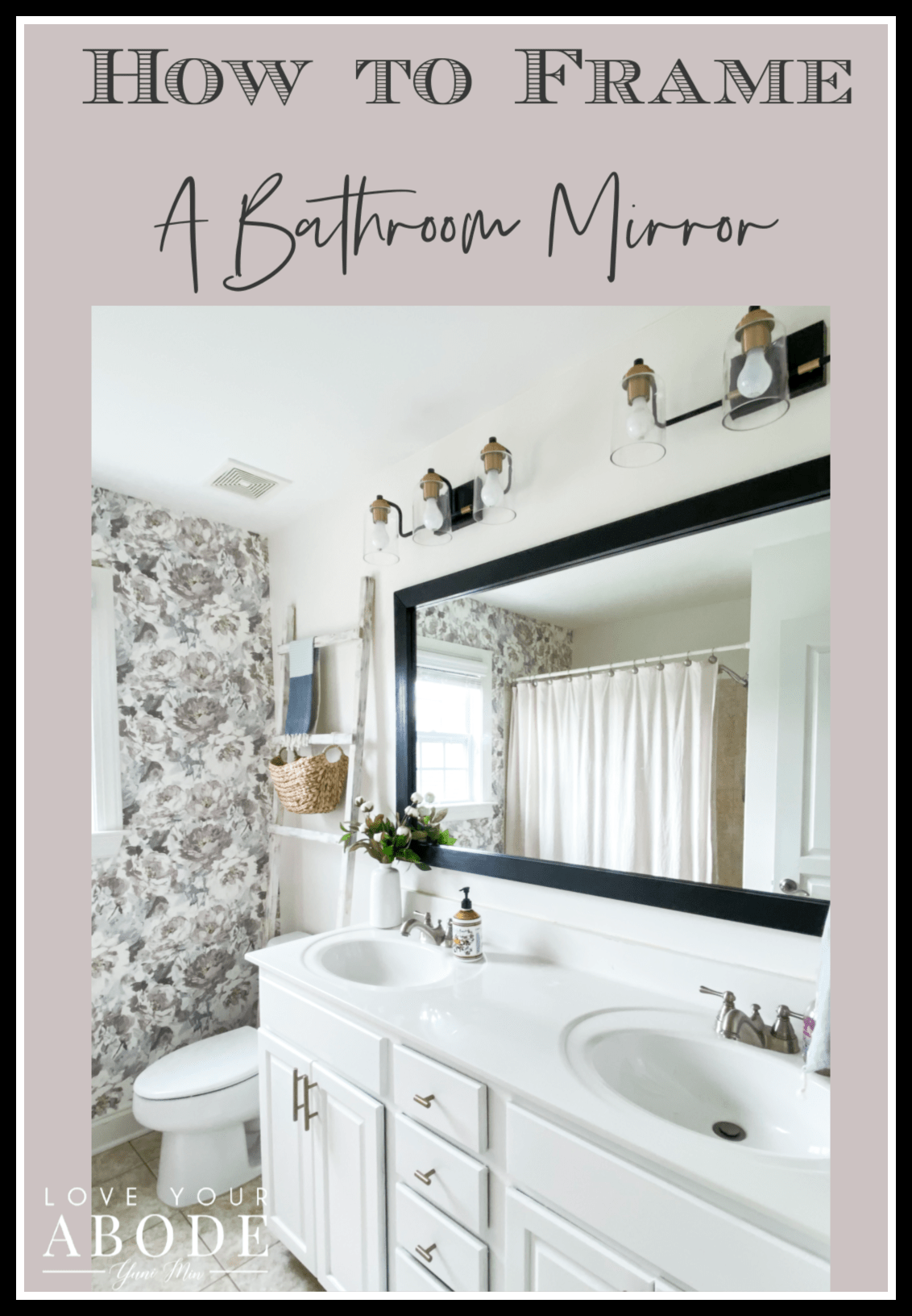 How To Frame A Bathroom Mirror Love Your Abode