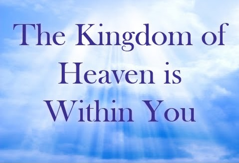 The Kingdom Of Heaven Within You