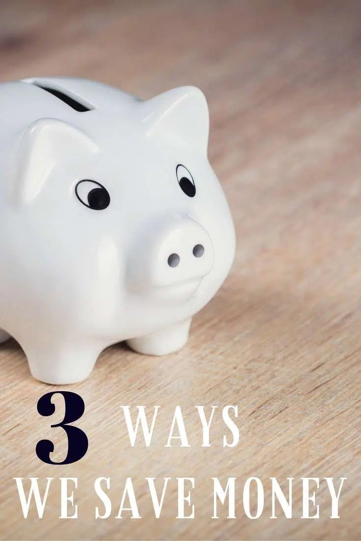 3 Ways We Saved Money Last Month