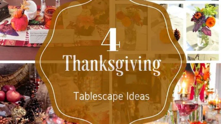 4 Easy Thanksgiving Tablescapes
